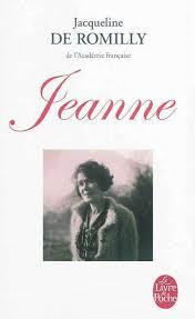 Jeanne de jacqueline de romilly 1977 2010 le blog des livres qui r vent - Bibliotheque jacqueline de romilly ...